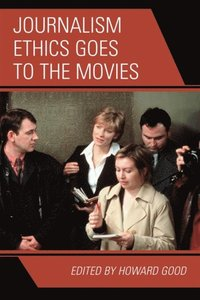 Journalism Ethics Goes to the Movies (e-bok)