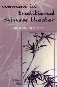 Women in Traditional Chinese Theater (e-bok)