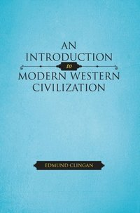 Introduction to Modern Western Civilization (e-bok)