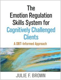 The Emotion Regulation Skills System for Cognitively Challenged Clients (häftad)