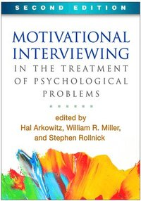 Motivational Interviewing in the Treatment of Psychological Problems, Second Edition (inbunden)