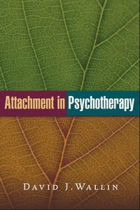 Attachment in Psychotherapy (häftad)