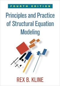 Principles and Practice of Structural Equation Modeling, Fourth Edition (häftad)