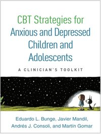 CBT Strategies for Anxious and Depressed Children and Adolescents (e-bok)