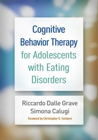 Cognitive Behavior Therapy for Adolescents with Eating Disorders (e-bok)