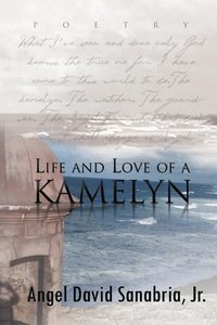 Life and Love of a Kamelyn (häftad)