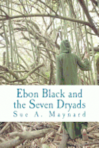 Ebon Black And The Seven Dryads Haftad