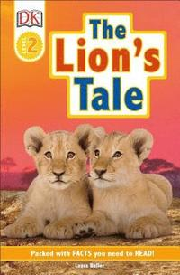 Dk Readers Level 2: The Lion's Tale (inbunden)