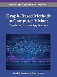 Graph-Based Methods in Computer Vision (inbunden)