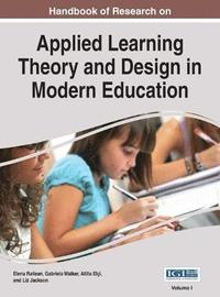 Handbook of Research on Applied Learning Theory and Design in Modern Education (inbunden)