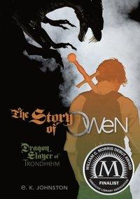 Dragon Slayer of Trondheim The Story of Owen