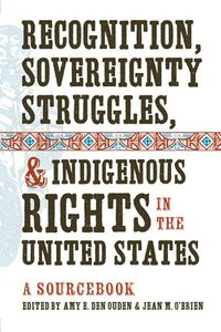 Recognition, Sovereignty Struggles, and Indigenous Rights in the United States (häftad)