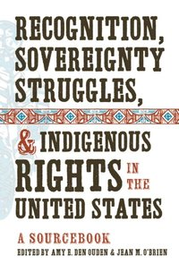 Recognition, Sovereignty Struggles, and Indigenous Rights in the United States (e-bok)