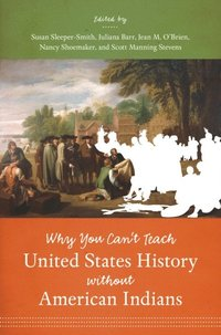 Why You Can't Teach United States History without American Indians (e-bok)