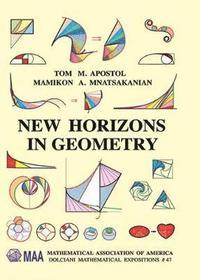 New Horizons in Geometry av Tom M Apostol, Mamikon A Mnatsakanian (Bok)