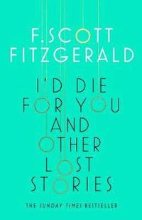 I'd Die for You: And Other Lost Stories (häftad)