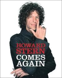 Howard Stern Comes Again (inbunden)