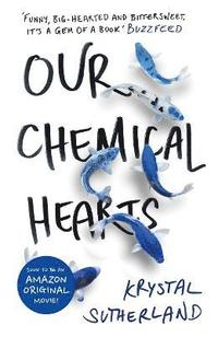 Our Chemical Hearts (häftad)