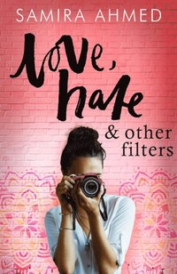 Love, Hate & Other Filters (e-bok)