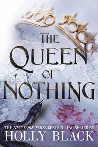 The Queen of Nothing (The Folk of the Air #3) (inbunden)