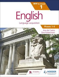 English for the IB MYP 1 (Capable-Proficient/Phases 3-6): by Concept (häftad)