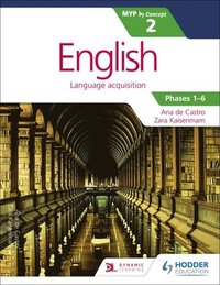 English for the IB MYP 2 (Capable-Proficient/Phases 3-6): by Concept (häftad)