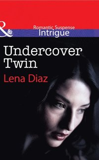 Undercover Twin (Mills & Boon Intrigue) (e-bok)