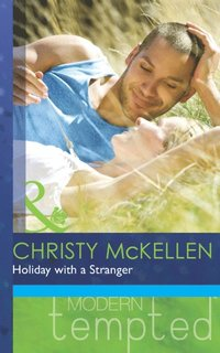Holiday with a Stranger (Mills & Boon Modern Tempted) (e-bok)