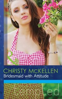 Bridesmaid with Attitude (Mills & Boon Modern Tempted) (e-bok)