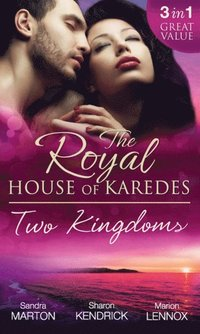 Royal House Of Karedes: Two Kingdoms (Books 1-3): Billionaire Prince, Pregnant Mistress / The Sheikh's Virgin Stable-Girl / The Prince's Captive Wife (The Royal House of Karedes, Book 1) (e-bok)