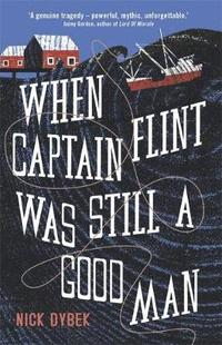 When Captain Flint Was Still a Good Man (häftad)