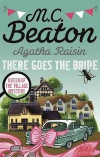 Agatha Raisin: There Goes The Bride (häftad)