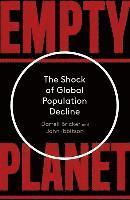 Empty Planet - Darrell Bricker, John Ibbitson - Häftad (9781472142962)    Bokus