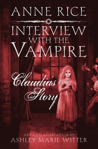 Interview with the Vampire: Claudia's Story (e-bok)