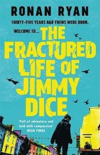The Fractured Life of Jimmy Dice (häftad)