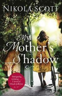 My Mother's Shadow: The gripping novel about a mother's shocking secret that changed everything (häftad)