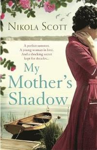 My Mother's Shadow: the Unputdownable Summer Read About a Mother's Shocking Secret That Changed Everything (häftad)