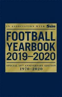The Football Yearbook 2019-2020 in association with The Sun - Special 50th Anniversary Edition (häftad)