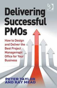 Delivering Successful PMOs (inbunden)