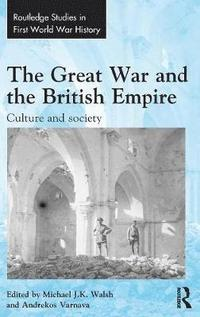 The Great War and the British Empire (inbunden)