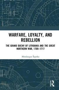 Warfare, Loyalty, and Rebellion (inbunden)
