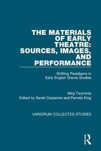 The Materials of Early Theatre: Sources, Images, and Performance (inbunden)
