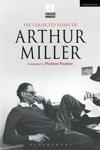 Collected Essays of Arthur Miller (e-bok)