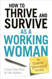 How to Thrive and Survive as a Working Woman (e-bok)