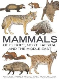 Mammals of Europe, North Africa and the Middle East (inbunden)
