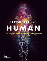 How to Be Human (e-bok)