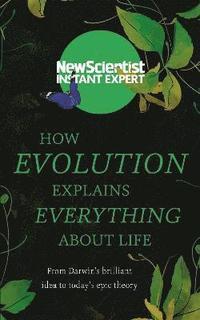 How Evolution Explains Everything About Life (häftad)