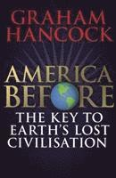 America Before: The Key To Earth's Lost Civilization (häftad)