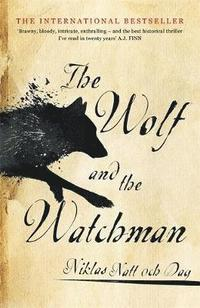 The Wolf and the Watchman (inbunden)
