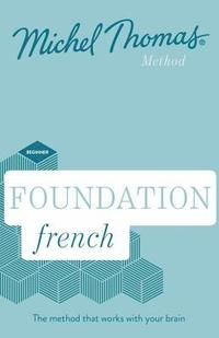 Foundation French New Edition (Learn French with the Michel Thomas Method) (cd-bok)